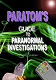 Lynch, Thomas: ParaTom's Guide To Paranormal Investigations