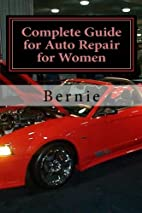 Complete Guide for Auto Repair for Women by…