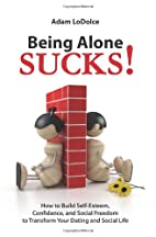 Being Alone Sucks!: How to build…