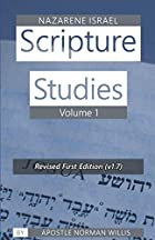 Nazarene Scripture Studies Volume One (v1.2)…