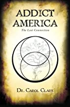 Addict America: The Lost Connection by Dr.…