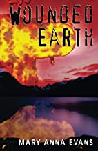 Wounded Earth by Mary Anna Evans