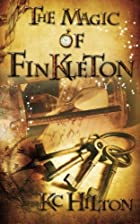 The Magic of Finkleton by K. C. Hilton
