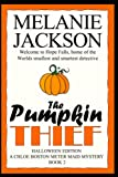 Jackson, Melanie: The Pumpkin Thief: A Chloe Boston Mystery