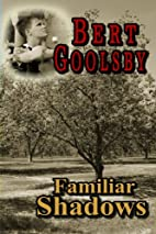 Familiar Shadows by Bert Goolsby