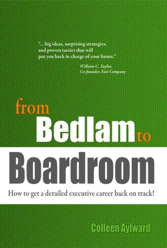 from-bedlam-to-boardroom-how-to-get-a-derailed-executive-career-back-on-track