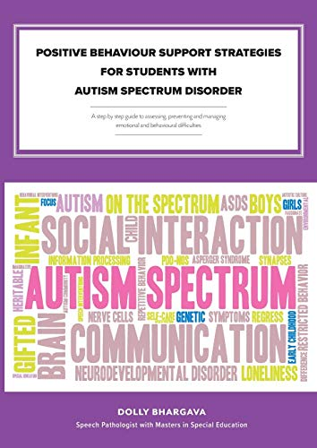 positive-behaviour-support-strategies-for-students-with-autism-spectrum-disorder-a-step-by-step-guide-to-assessing-managing-preventing-emotional-and-behavioural-difficulties