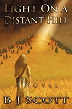 Light on a Distant Hill: A Novel of the…