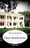 Benton, Michael J.: The Secrets of the Old Mansion