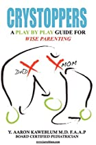 Crystoppers: A play by play guide book for…