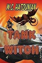 Tank Witch by W. C. Hatounian