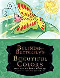 Morris, Lynn: Belinda the Butterfly's Beautiful Colors
