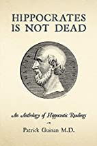 Hippocrates Is Not Dead: An Anthology of…