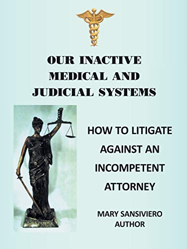 our-inactive-medical-and-judicial-systems-how-to-litigate-against-an-incompetent-attorney
