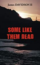 Some Like Them Dead by James Davidson II