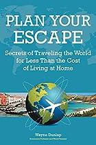 Plan Your Escape: Secrets Of Traveling The…