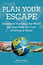 Plan Your Escape: Secrets Of Traveling The…