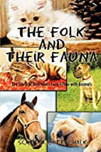 The Folk and Their Fauna by Scott D.…