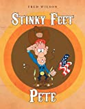 Wilson, Fred: Stinky Feet Pete