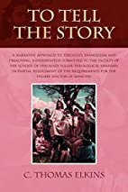 To Tell the Story: A Narrative Approach to…