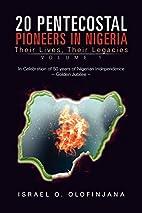 20 Pentecostal Pioneers in Nigeria by Israel…