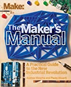 The Maker's Manual: A Practical Guide…
