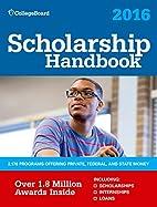 Scholarship Handbook 2016 (College Board…
