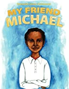 My Friend Michael: A Short Story About…