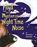 Floyd and the Mysterious Night Time Noise by…