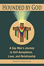 Hounded By God: A Gay Man's Journey to…