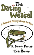 The Dating Weasel: A Remedial Dating Course…