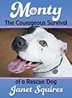 Monty: The Courageous Survival of a Rescue…