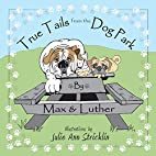 True Tails from the Dog Park by Max