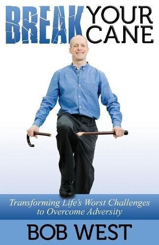 break-your-cane-transforming-lifes-worst-challenges-to-overcome-adversity