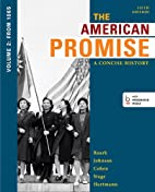 The American Promise: A Concise History,…