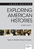 Hewitt, Nancy A.: Exploring American Histories, Value Edition, Combined Volume