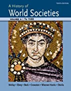 A History of World Societies Volume A: To…