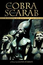 The Cobra and Scarab: A Novel of Ancient…