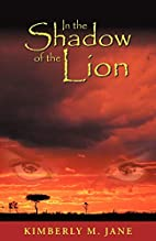 In the Shadow of the Lion by Kimberly M.…