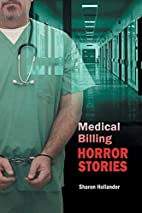 Medical Billing Horror Stories by Sharon…