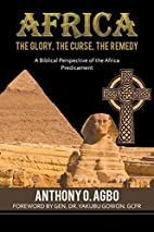 Africa: The Glory, the Curse, the Remedy: A…