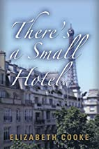 There's a Small Hotel by Elizabeth…