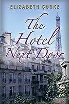 The Hotel Next Door by Elizabeth Cooke