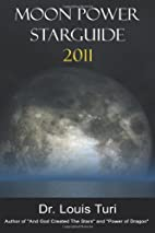 Moon Power Starguide for 2011 by Dr. Louis…