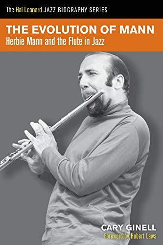 the-evolution-of-mann-herbie-mann-and-the-flute-in-jazz-hal-leonard-jazz-biography