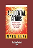 Levy, Mark: Accidental Genius: Using Writing to Generate Your Best Ideas, Insight, and Content