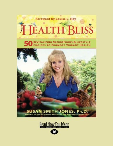 health-bliss-50-reviatalizing-super-foods-lifestyle-choices-to-promote-vibrant-health