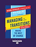 Bridges, William: Managing Transitions: Making the Most of Change