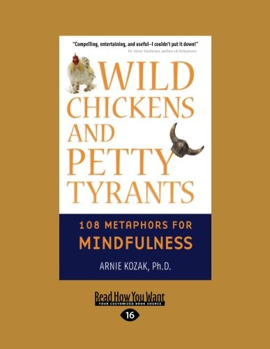 wild-chickens-and-petty-tyrants-108-metaphors-for-mindfulness