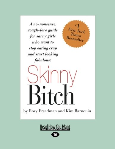 skinny-bitch-a-no-nonsense-tough-love-guide-for-savvy-girls-who-want-to-stop-eating-crap-and-start-looking-fabulous